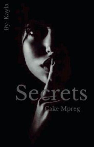 Secrets [Cake Mpreg] *DISCONTINUED*