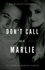 Don't You Dare Call Us Marlie! by meghanslittlesist3r