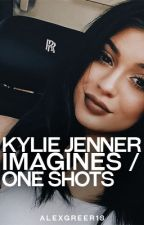 Kylie Jenner Imagines/ One Shots //Requests Open by AlexGreer18