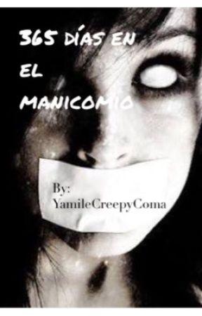 365 Días en el manicomio  by YamileCreepyComa