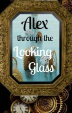 Alex Through the Looking Glass by HappilyEverAfter19