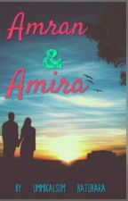 AMRAN &AMIRA by Ummikalsum_batubara