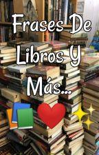 ♛ Frases De Libros Y Más ♛ by Ariana_Talavera