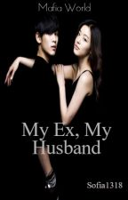 My Ex, My Husband (Mafia World) by sofia1318