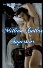 Million Dollar Superstar by TheGirlYouMessedWith