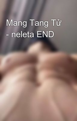 Mang Tang Tử - neleta END