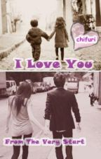 I love you from the very start by Chifuri