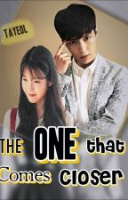 The One That Comes Closer (MALAY) by tayeol