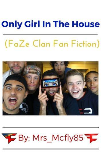 Only Girl In The House  (FaZe Clan Fan Fiction)