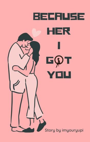 Because Her I Got You [Chanbaek]
