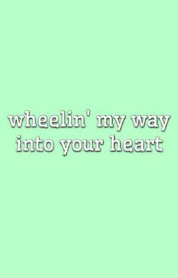 Wheelin' My Way Into Your Heart