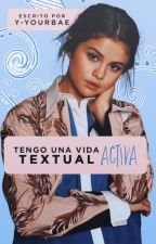 ¡Tengo una vida textual activa! by Y-Yourbae