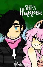 Ships Happen - Zane~Chan // Book I by FaithsFanFictions