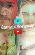 Gamers Forever by DaughterOfPewdiepie