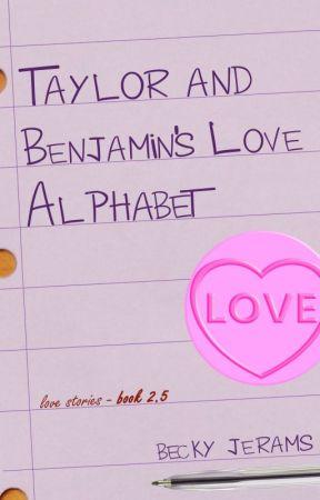 Taylor & Benjamin - A to Z FLASH FICTION (Boy x Boy) by beakyboo