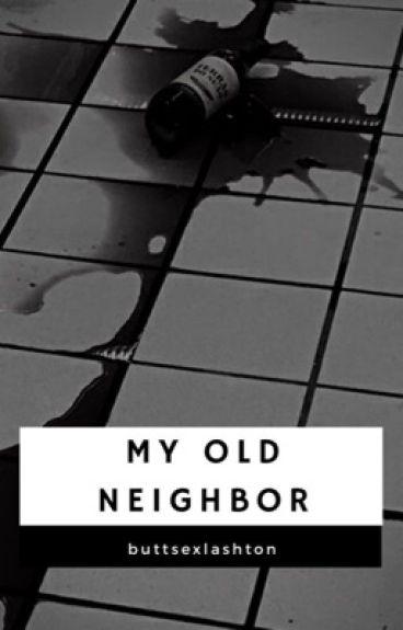 My Old Neighbor // Lashton