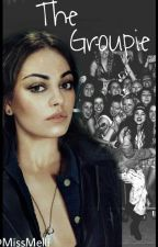 The Groupie  by MissMelli