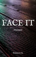 Face It by PunkRoxanne