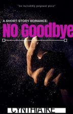 No Goodbye! by _scheneider