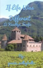 If life was different - a Keadlyn Fanfic- SLOW UPDATES by gracie_volleyball21