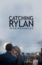 Catching Rylan by xFakingaSmilex