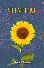 Silent Love (Sudah jadi Buku) by RositaAmalani