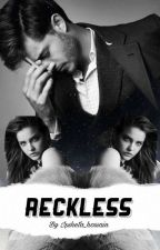 RECKLESS [BOOK 2] ON HOLD by ipsheta_hossain