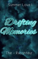 Drifting Memories (Summer Love Book #1) by The-Raconteur