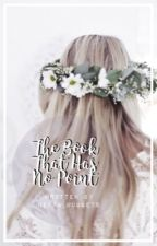 The Book That Has No Point || Update Book Prt2 by neffa_nuggets