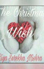 The Christmas Wish. by riyamishra110