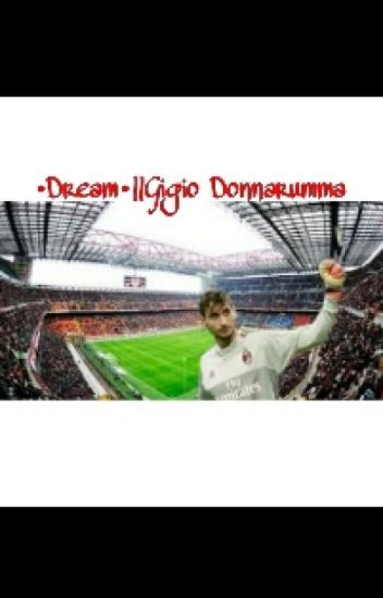•Dream•||Gigio Donnarumma