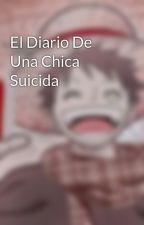 El Diario De Una Chica Suicida by Abigailnekotsundere