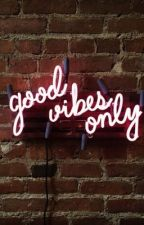 good vibes only || J. S. | B. G. by alphaaf