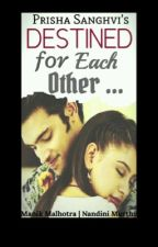 Manan SS: destined for each other by PrishaSanghvi