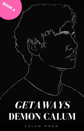 GETAWAYS. // demon!calum by chroniclesofaweirdo