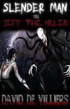 Slender Man vs Jeff the Killer by DaviddeVilliers
