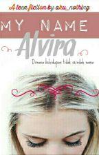 My Name Alvira  by aku_nothing