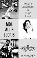 Moi, Aude Lloris [GRIEZMANN & LLORIS] by leachlofic