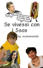 Se Vivessi Con I 5sos by xCalumsmile