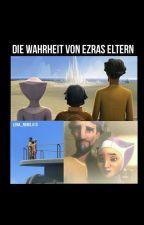 Die Wahrheit von Ezras Eltern by Lena_rebel_413