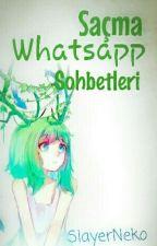 Saçma Whatsapp Sohbetleri by SlayerNeko
