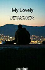 My Lovely Teacher by secadmr