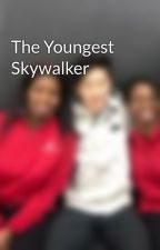 The Youngest Skywalker by Roo205