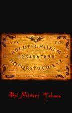 Non usate la Tavola Ouija  by MidoriTakana