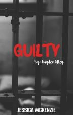 Guilty by JessicaMcKenzie9
