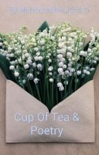 Cup Of Tea & Poetry(#Watty Awards ) by Marshmallow_kiss15