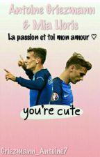La passion et toi mon amour by Griezmann_Antoine7