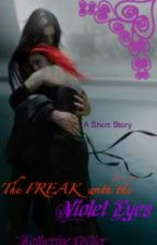 The Freak with the Violet Eyes by Katherin3Coitier