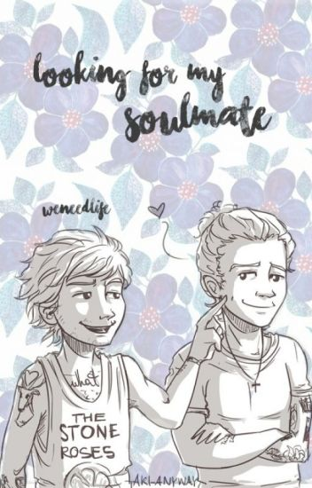 Looking for my soulmate [larry.stylinson]
