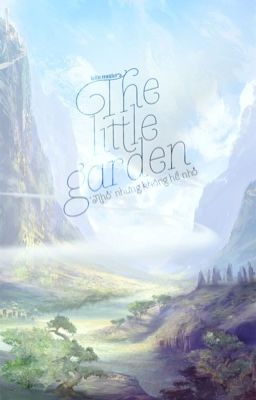 Đọc truyện [Fanfiction] The Little Garden